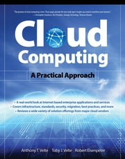 Cloud Computing: A Practical Approach ebook by Toby Velte,Anthony Velte,Robert Elsenpeter