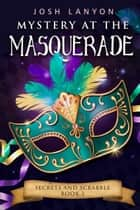 Mystery at the Masquerade: An M/M Cozy Mystery ebook by