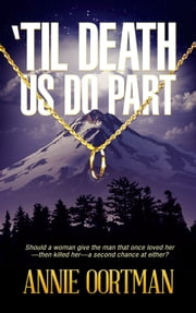 'Til Death Us Do Part ebook by Annie Oortman