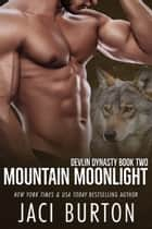 Mountain Moonlight ebook by Jaci Burton