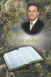 How to Study the World's Greatest Book ebook by Allen Domelle