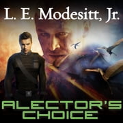 Alector's Choice audiobook by L. E. Modesitt Jr.
