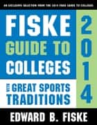 Fiske Guide to Colleges with Great Sports Traditions ebook by Edward Fiske