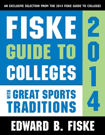 fiske guide to colleges with great sports traditions ebook by edward rh kobo com fiske guide to colleges 2010 edward b fiske fiske guide to colleges 2016 pdf