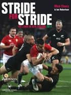 Stride for Stride - The Lions in New Zealand 2017 ebook by Ian Robertson, Mick Clearly, Chris Jones