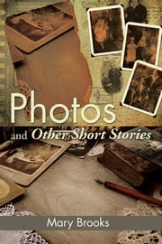Photos and Other Short Stories ebook by Mary Brooks