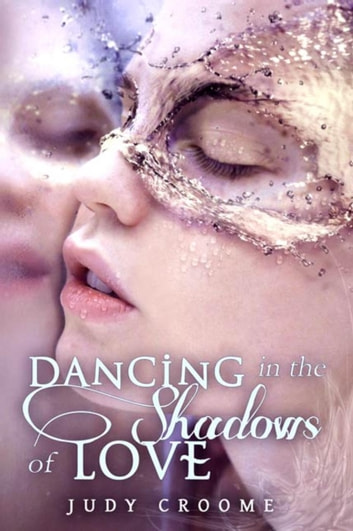 Dancing in the Shadows of Love ebook by Judy Croome