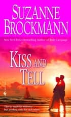 Kiss and Tell ebook by Suzanne Brockmann