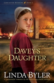 Davey's Daughter - A Suspenseful Romance By The Bestselling Amish Author! ebook by Linda Byler