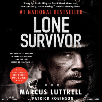 Lone Survivor - The Eyewitness Account of Operation Redwing and the Lost Heroes of SEAL Team 10 audiobook by Marcus Luttrell