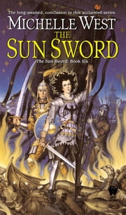 The Sun Sword - The Sun Sword #6 ebook by Michelle West