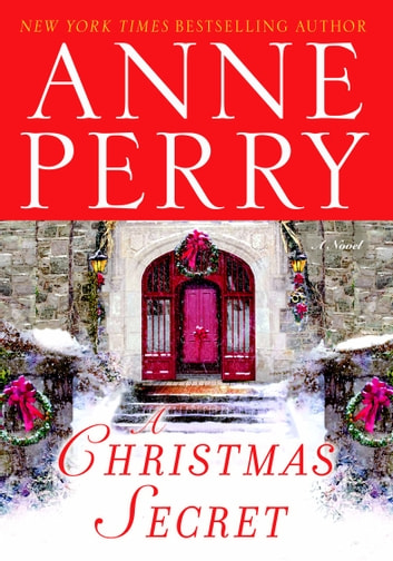 A Christmas Secret - A Novel ebook by Anne Perry