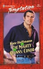 The Mighty Quinns: Conor (Mills & Boon Temptation) ebook by Kate Hoffmann
