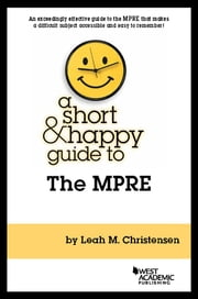 A Short and Happy Guide to the MPRE ebook by Leah Christensen