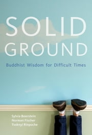 Solid Ground - Buddhist Wisdom for Difficult Times ebook by Sylvia Boorstein,Norman Fisher