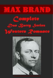 Complete Dan Barry series ebook by Max Brand