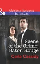 Scene of the Crime: Baton Rouge (Mills & Boon Intrigue) ebook by Carla Cassidy