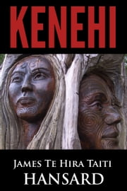 Kenehi ebook by James Te Hira Taiti Hansard
