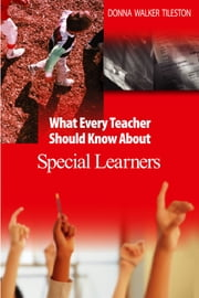 What Every Teacher Should Know About Special Learners ebook by Donna E. Walker Tileston
