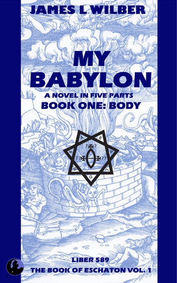 My Babylon - Book One: Body ebook by James L. Wilber