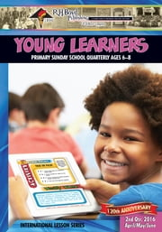 Young Learners - 2nd Quarter 2016 ebook by Bernard Williams