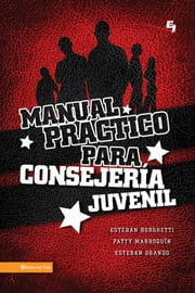 Manual práctico para consejera juvenil ebook by Esteban Borghetti