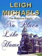 No Place Like Home ebook by Leigh Michaels