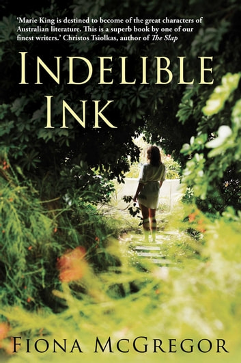 Indelible Ink ebook by Fiona McGregor