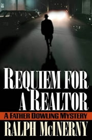 Requiem for a Realtor - A Father Dowling Mystery ebook by Ralph McInerny
