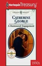 A Rumoured Engagement ebook by Catherine George