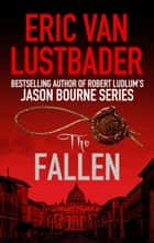 The Fallen ebook by Eric Van Lustbader