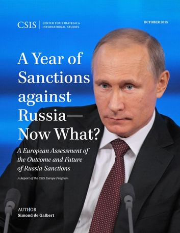 A Year of Sanctions against Russia—Now What? - A European Assessment of the Outcome and Future of Russia Sanctions ebook by Simond de Galbert
