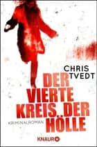 Der vierte Kreis der Hölle - Kriminalroman 電子書籍 by Chris Tvedt, Elisabeth Gulbrandsen, Günther Frauenlob,...