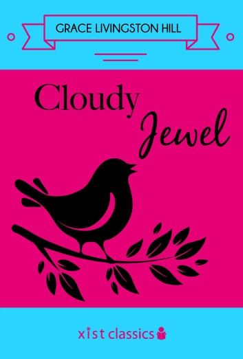 Cloudy Jewel ebook by Grace Livingston Hill