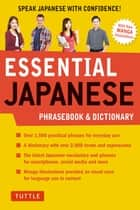 Essential Japanese Phrasebook & Dictionary - Speak Japanese with Confidence! ebook by Tuttle Publishing