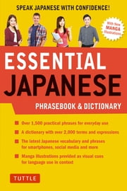 Essential Japanese Phrasebook & Dictionary - Speak Japanese with Confidence! ebook by