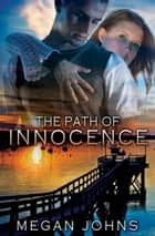 Path Of Innocence ebook by Megan Johns