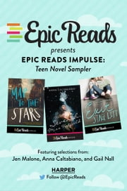Epic Reads Impulse: Teen Novel Sampler ebook by Jen Malone,Anna Caltabiano,Gail Nall