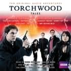Torchwood Tales - Torchwood Audio Originals audiobook by Steven Savile, Dan Abnett, James Goss