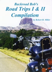 Motorcycle Road Trips (Vol. 35a) Road Trips I & II Compilation ebook by Robert H. Miller