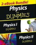 Physics For Dummies, 2 eBook Bundle ebook by Steven Holzner