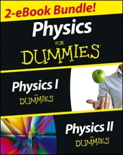 Physics For Dummies, 2 eBook Bundle - Physics I For Dummies & Physics II For Dummies ebook by Steven Holzner