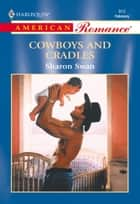 Cowboys And Cradles (Mills & Boon American Romance) ebook by Sharon Swan