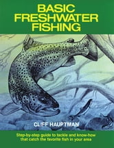 Basic Freshwater Fishing ebook by Cliff Hauptman