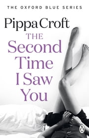 The Second Time I Saw You - The Oxford Blue Series #2 ebook by Pippa Croft