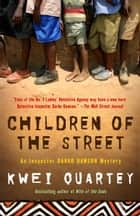 Children of the Street ebook by Kwei Quartey