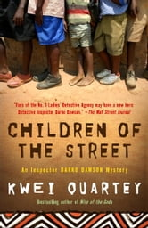 Children of the Street - An Inspector Darko Dawson Mystery ebook by Kwei Quartey