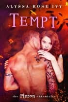 Tempt (The Pteron Chronicles #2) ebook by Alyssa Rose Ivy
