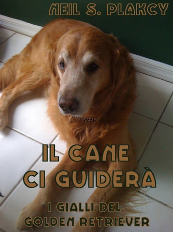 Il Cane ci Guiderà ebook by Neil S. Plakcy