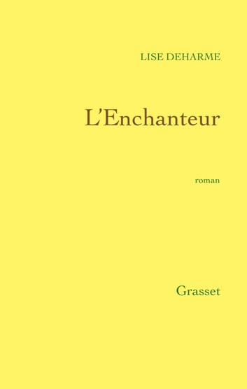 L'Enchanteur ebook by Lise Deharme
